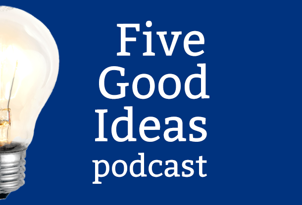 Image: Five Good Ideas podcast