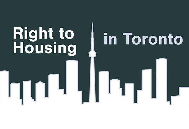 Why now is the time for a right to housing campaign in Toronto